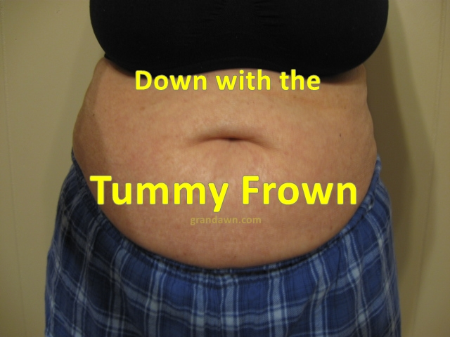 Down with the Tummy Frown